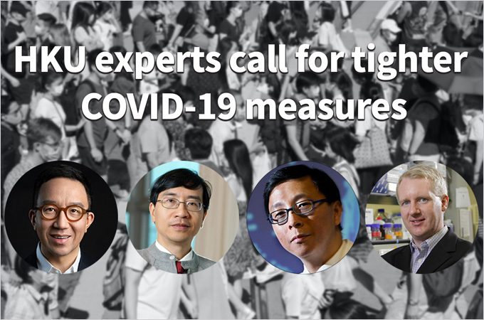 HKU experts call for tighter COVID-19 measures