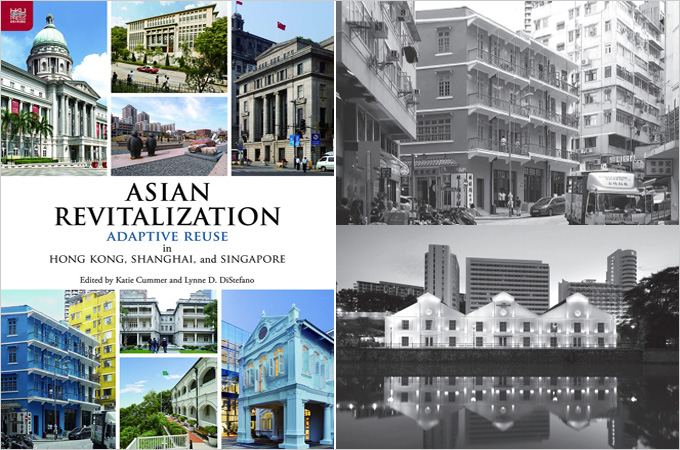 Asian Revitalization: Adaptive Reuse in Hong Kong, Shanghai, and Singapore